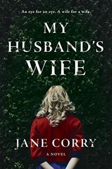 My Husband's Wife: A Novel - Jane Corry