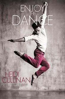 Enjoy the Dance - Heidi Cullinan