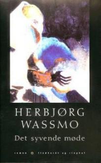 Det syvende møde - Herbjørg Wassmo