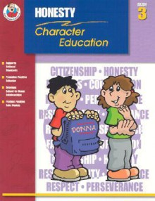 Honesty Grade 3 (Character Education (School Specialty)) - Michelle.Thompson, Chris Nye, Corbin Hillam