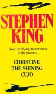 Christine/The Shining/Cujo - Stephen King