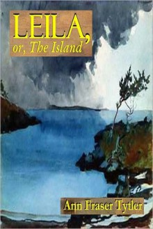 LEILA, or, The Island - Ann Fraser Tytler