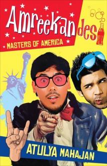Amreekandesi - Masters of America - Atulya Mahajan