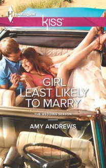 Girl Least Likely to Marry - Amy Andrews