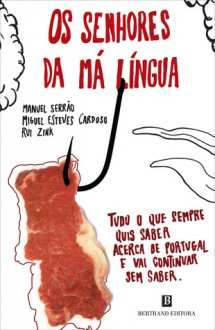 Os Senhores da Má Língua - Manuel Serrão, Rui Zink, Miguel Esteves Cardoso