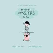 I Will Fight Monsters for You - Santi Balmes, Lyona