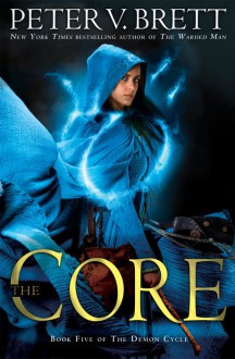 The Core (Demon Cycle #5) - Peter V. Brett