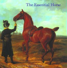 The Essential Horse - Hilary Bracegirdle, The Duke of Wellington