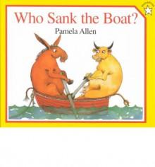 Who Sank the Boat? - Pamela Allen