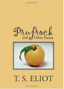 Prufrock and Other Poems - T.S. Eliot