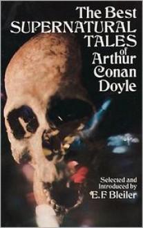 The Best Supernatural Tales of Arthur Conan Doyle - E.F. Bleiler, Arthur Conan Doyle