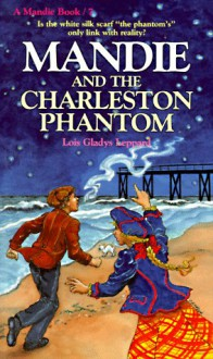 Mandie and the Charleston Phantom - Lois Gladys Leppard