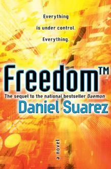 Freedom™ - Daniel Suarez