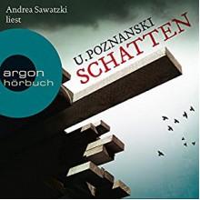 Schatten - Argon Verlag,Ursula Poznanski,Andrea Sawatzki