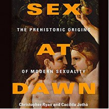Sex at Dawn: The Prehistoric Origins of Modern Sexuality - Cacilda Jethá, Christopher Ryan, Allyson Johnson, Jonathan Davis