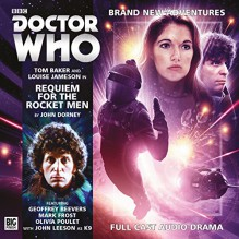 Requiem for the Rocket Men (Doctor Who: The Fourth Doctor Adventures) - John Dorney, Anthony Lamb, Tom Baker, Louise Jameson