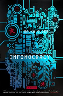 Infomocracy - Malka Older