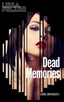 Dead memories - Lissa Pelzer