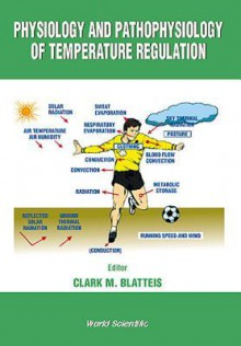 Physiology and Pathophysiology of Temper - Clark M. Blatteis