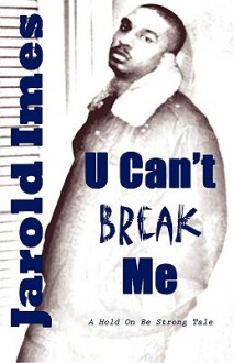 U Can't Break Me - Jarold Imes
