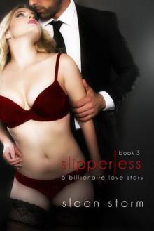 Slipperless - Sloan Storm