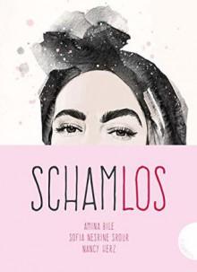 Schamlos - Sofia Nesrine Srour,Amina Bile,Maike Dörries,Nancy Herz,Esra Galun
