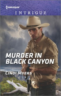Murder in Black Canyon (The Ranger Brigade: Family Secrets) - Cindi Myers