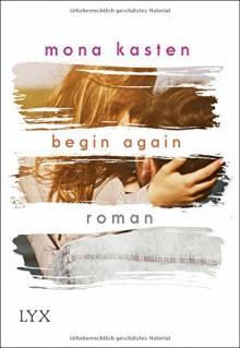 Begin Again (Again-Reihe) - Mona Kasten