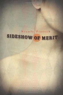 Sideshow of Merit - Nicole Pietsch