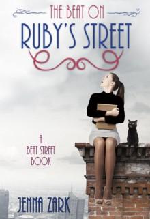 The Beat on Ruby's Street - Jenna Zark