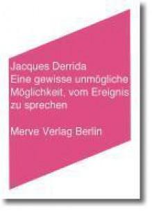 Eine Gewisse Unmögliche Möglichkeit, Vom Ereignis Zu Sprechen - Jacques Derrida