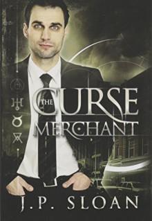 The Curse Merchant - J. P. Sloan