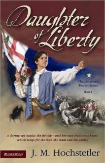 Daughter of Liberty - J.M. Hochstetler
