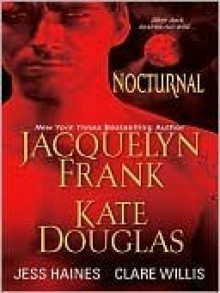 Nocturnal - Jacquelyn Frank, Kate Douglas, Clare Willis, Jess Haines