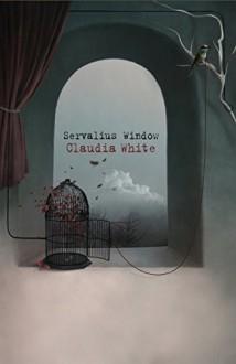 Servalius Window - Claudia White