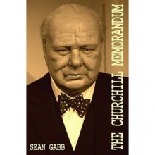 The Churchill Memorandum - Sean Gabb