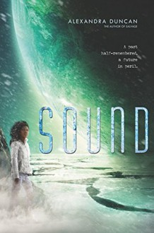 Sound - Alexandra Duncan