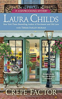 Crepe Factor (A Scrapbooking Mystery) - Terrie Farley Moran,Laura Childs