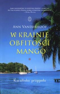 W krainie obfitości mango - Ann Vanderhoof