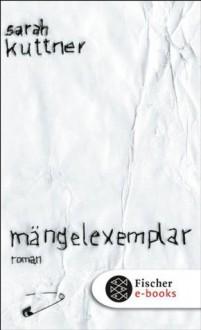Mängelexemplar: Roman (German Edition) - Sarah Kuttner