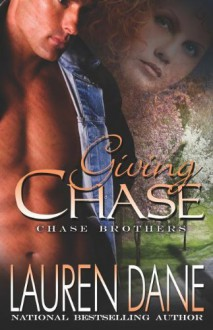By Lauren Dane Giving Chase (The Chase Brothers, Book 1) (1st First Edition) [Paperback] - Lauren Dane