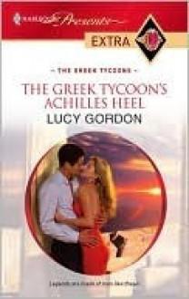 The Greek Tycoon's Achilles Heel - Lucy Gordon