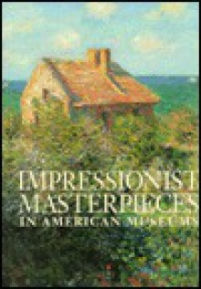 Impressionist: Masterpieces in American Museums - Robert Boardingham