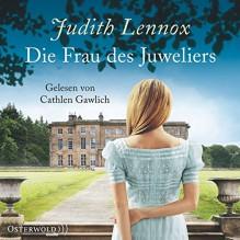 Die Frau des Juweliers: 8 CDs - Judith Lennox, Cathlen Gawlich, Mechtild Sandberg