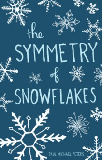 The Symmetry of Snowflakes - Paul Michael Peters