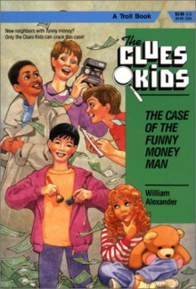 The Case of the Funny Money Man - William Alexander