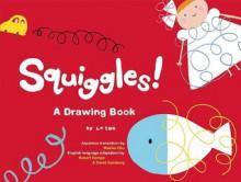 Squiggles!: A Drawing Book - LA Zoo, David Gomberg, Makiko Oku, Robert Kempe