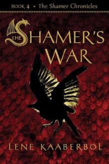The Shamer's War (Other Format) - Lene Kaaberbøl
