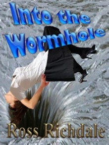 Into the Wormhole - Ross Richdale