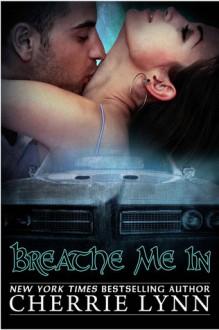 Breathe Me In (Ross Siblings, #2.5) - Cherrie Lynn